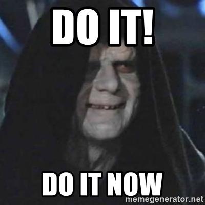 do-it-do-it-now